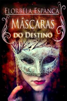 As Máscaras do Destino - Florbela Espanca