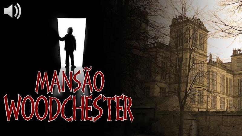 [EU TE CONTO] Mansão Woodchester: Residência de Terríveis Espíritos