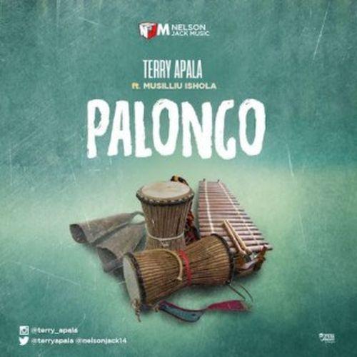[Music] Terry Ayala – Palongo ft. Musiliu Ishola | @terryapala