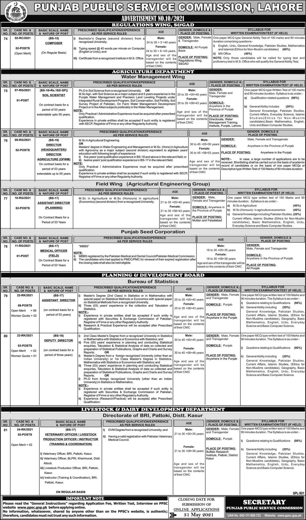 This page is about Punjab Public Service Commission (PPSC) Jobs May 2021 Latest Advertisment. Punjab Public Service Commission (PPSC) invites applications for the posts announced on a contact / permanent basis from suitable candidates for the following positions such as Composer, Soil Scientist, Director Agriculture (OFWM), Assistant Director (Planning), Medical Officer, Assistant Director, Deputy Director, Veterinary Officer/Livestock Production Officer. These vacancies are published in Express Newspaper, one of the best News paper of Pakistan. This advertisement has pulibhsed on 05 May 2021 and Last Date to apply is 31 May 2021.