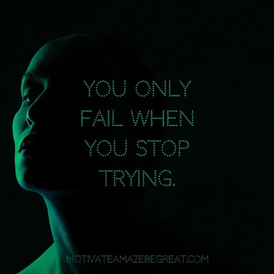 """Super Sayings: """"You only fail when you stop trying."""""""