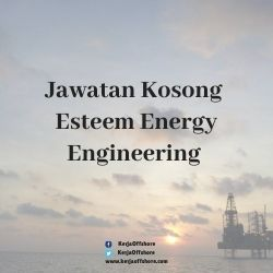 Jawatan Kerja Kosong Esteem Energy Engineering Sdn Bhd
