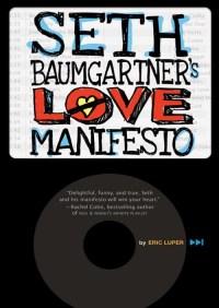 Seth Baumgartner's Love Manifesto By Eric Luper