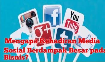 Mengapa Kehadiran Media Sosial Berdampak Besar pada Bisnis?