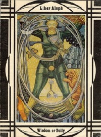 Cover of Aleister Crowley's Book Liber Aleph Vel CXI The Book Of Wisdom Or Folly