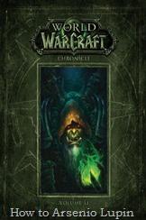 Actualización 17/03/2018: Gracias a el aporte de Tato Cucu se agrega la versión en español en PDF de World of Warcraft: Crónicas Volumen por la pagina Traduciendo a Blizzard, revisen la carpeta mega y disfruten de este libro. World of Warcraft: Crónicas Volumen 2 es la continuación de la trilogía planteada sobre el Universo Warcraft que se centra en la historia antigua de Azeroth. En este volumenla historia se traslada a Draenor durante la primera y Segunda Guerra y finaliza cuando el planeta se colapsa y se convierte en Terrallende. Sus autores son Joseph Lacroix y Alex Horley mientras que el trabajo artístico corre a cuenta de Peter Lee.