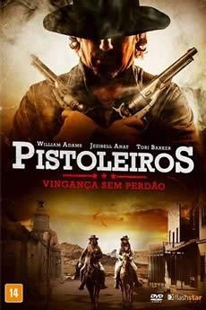 Baixar Filme Pistoleiros - Vingança Sem Perdão (2018) Dublado Torrent Grátis