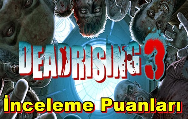 Dead Rising 3'ün İnceleme Puanları Belli Oldu!
