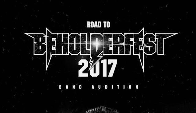 Road To Beholder Fest 2017 : Daftarkan Band Kalian Sekarang Juga Lebih Cepat Lebih Baik