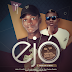 Music: Mr.YK ft Small Doctor - Ejo (Prod by 2T boiz)