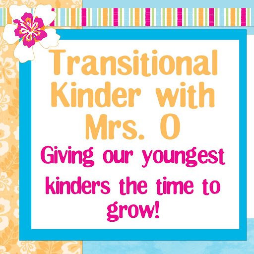 Transitional Kinder with Mrs.O