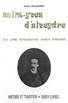 Saint Yves D'Alveydre ou Une Synarchie Sans Enigme (1981,in French)