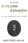 Saint Yves D'Alveydre ou Une Synarchie Sans Enigme (1981,in French)