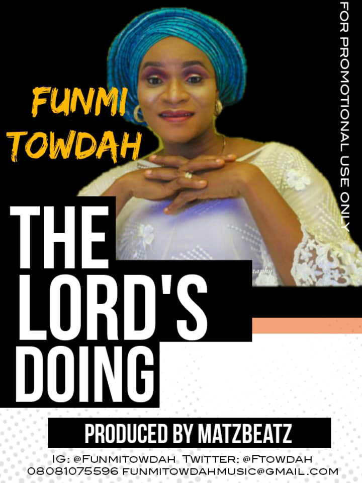 GOSPEL SONG: Funmi Towdah - The Lord's Doing