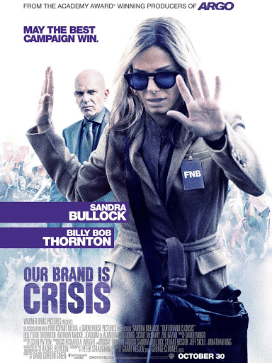 Our Brand Is Crisis (2015) [หนังล้อเลียนการเมือง สร้างจากแรงบันดาจใจจากเรื่องจริง]