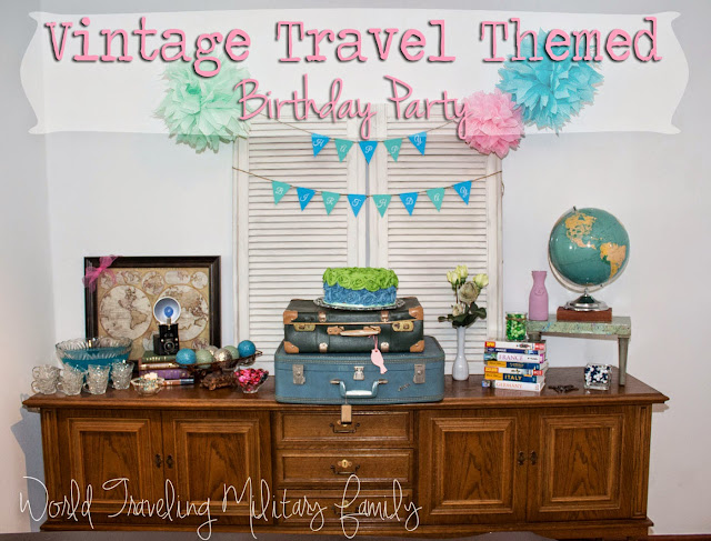 Vintage Travel Themed Party World Traveling Military Family