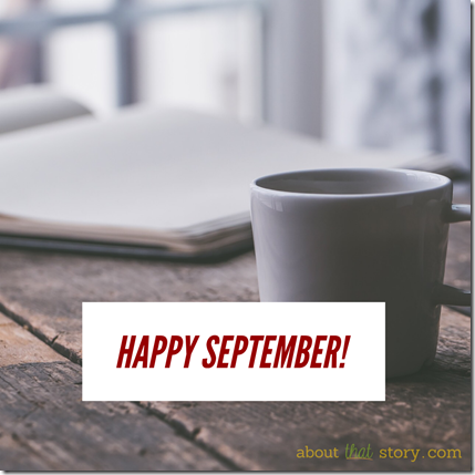 Happy September! | About That Story
