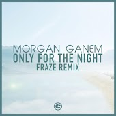 Only for the Night (Fraze Remix)