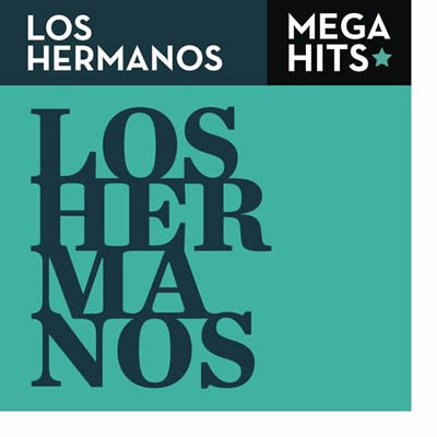 Los Hermanos - Mega Hits