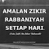 Amalan zikir Rabbaniyah setiap hari - Ustaz Jafri Abu Bakar Mahmoodi.