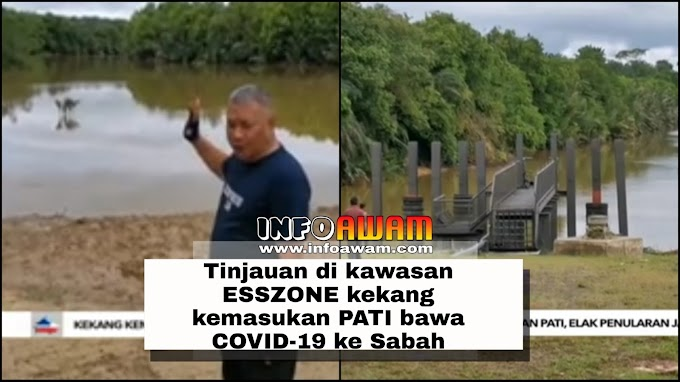 Tinjauan di kawasan ESSZONE kekang kemasukan PATI bawa COVID-19 ke Sabah