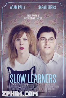 Học Cách Trụy Lạc - Slow Learners (2015) Poster