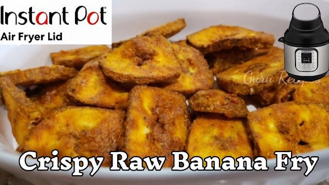 Raw Banana Fry in Instant Pot air fryer lid