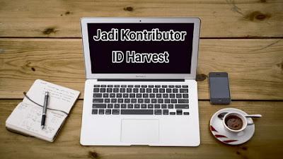 sudah tiga tahun sahabat Harvester ikut berperan dalam memajukan blog ini dengan cara mengu Cara Menjadi Kontributor di Blog
