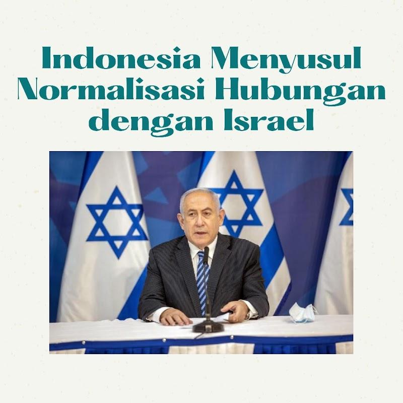 INDONESIA MENYUSUL NORMALISASI HUBUNGAN DENGAN ISRAEL?