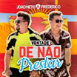 Joao Neto e Frederico - Vontade de Não Prestar (Ao Vivo)