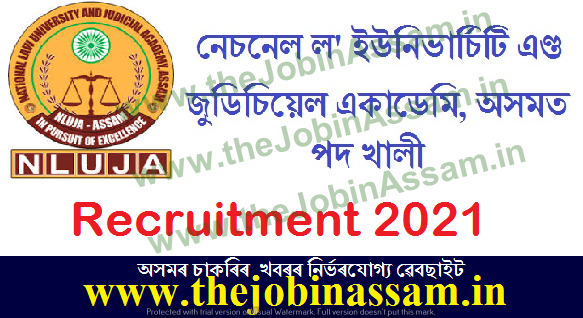 National Law University and Judicial Academy, Assam Recruitment 2021