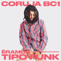 Download Coruja BC1 - Éramos Tipo Funk