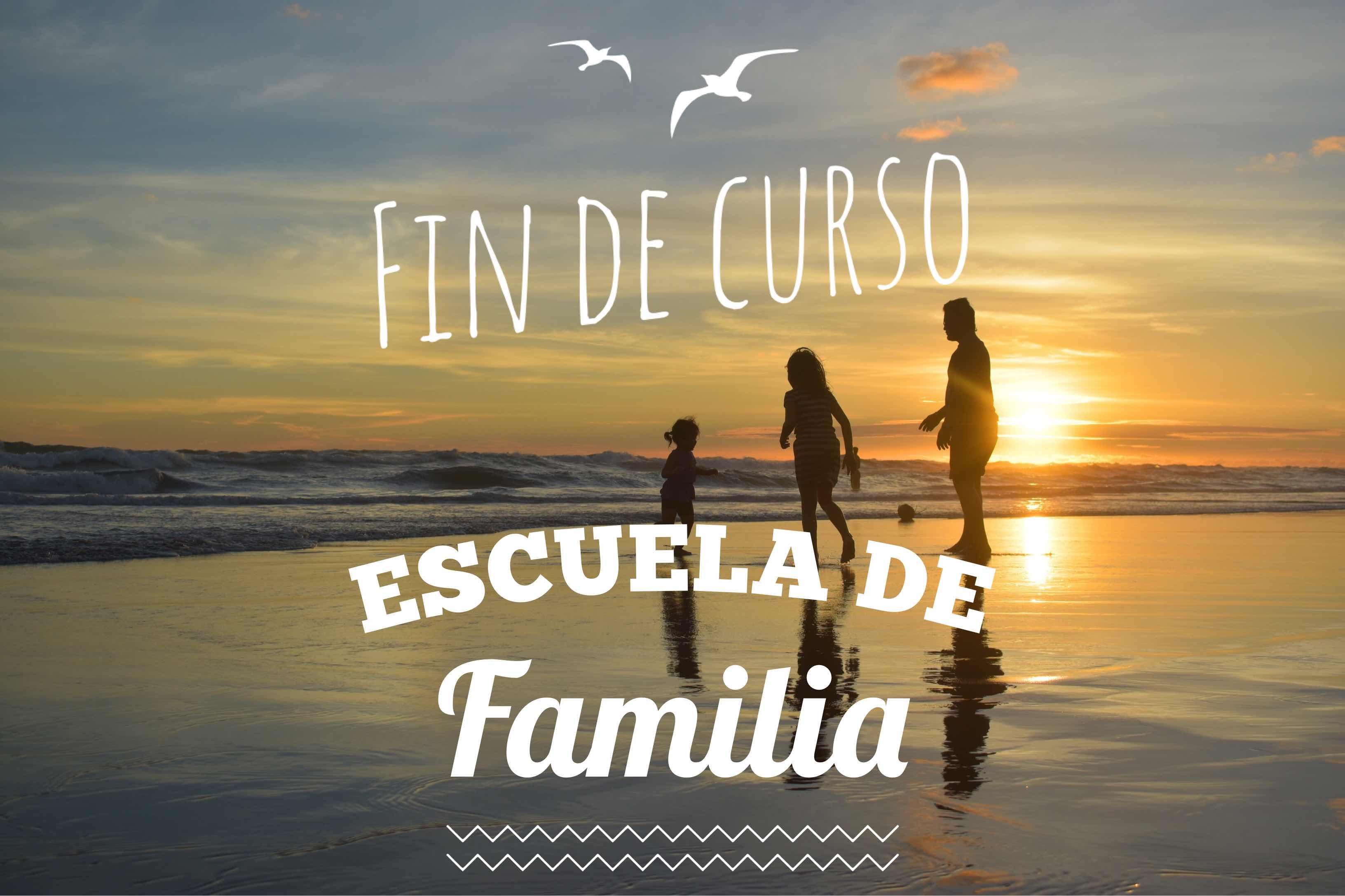 FIN DE CURSO DE LA ESCUELA DE FAMILIA