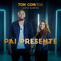 Ton Carfi e Aline Barros – Pai Presente