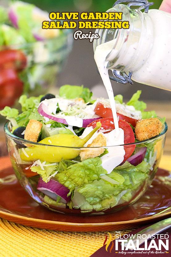 Olive Garden Salad Dressing Recipe pouring over a salad