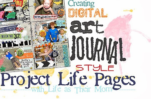 Project Life pages with an art journal twist.