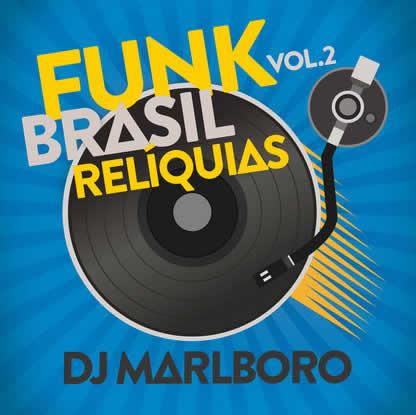 DJ Marlboro - Funk Brasil Relíquias (Vol. 2) Torrent