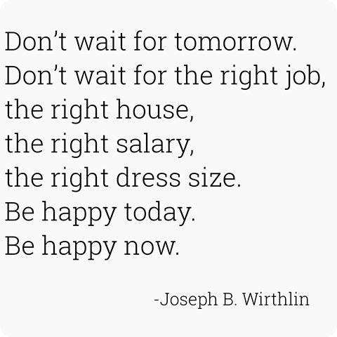 be happy now -- wirthlin