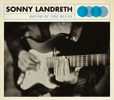 Sonny Landreth - Bound by the Blues - CD review