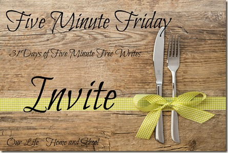 Five Minute Friday - Invite