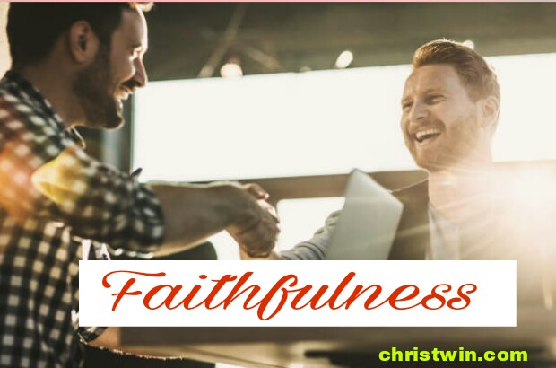THE POWER AND BLESSINGS OF FAITHFULNESS