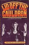 Lid off the Cauldron