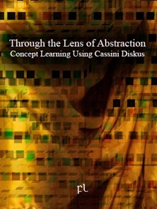 Through the Lens of Abstraction - Concept Learning Using Cassini Diskus Cover