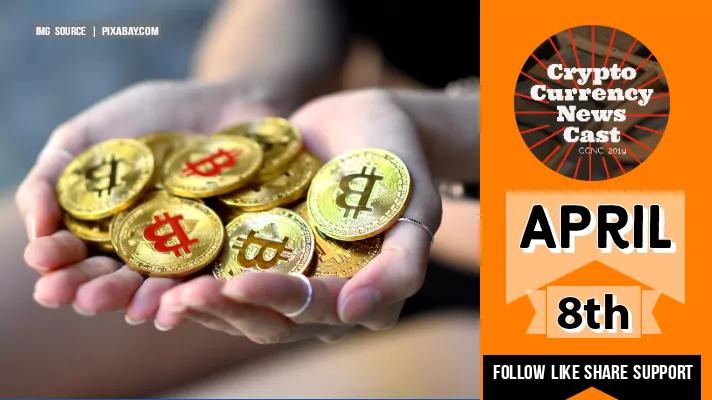 Crypto News Cast April 8th 2021 ?
