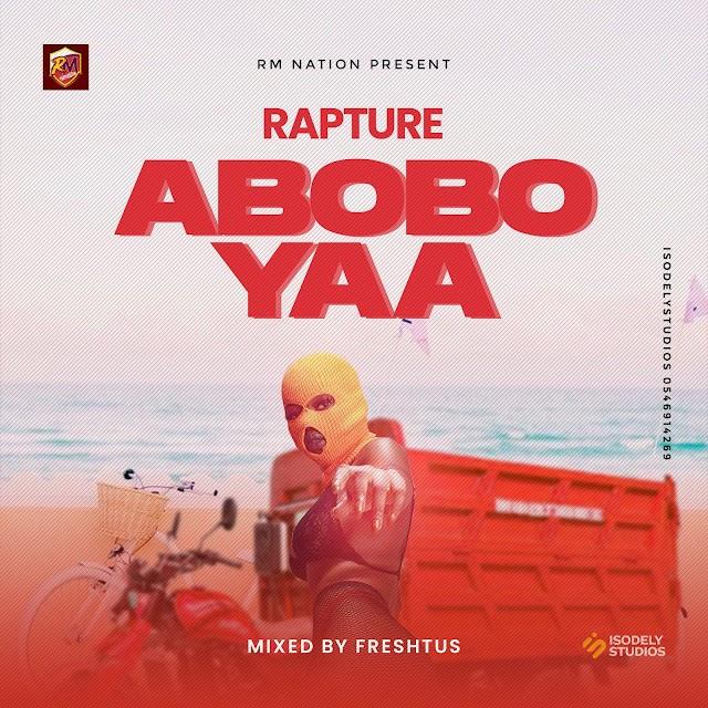 Rapture - Abobo Yaa -(Prod. By Freshtus).