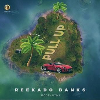 Pull Up Reekado Banks Lyrics