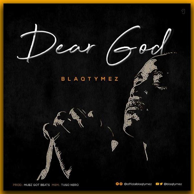 Dear God By Blaqtymez