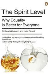 The Spirit Level: Why Equality is Better for Everyone by Richard Wilkinson and Kate Pickett