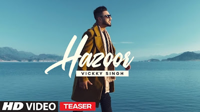 """Vickky Singh's Latest Song """"Hazoor"""
