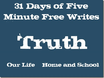 31 Days of Free Writes - Truth